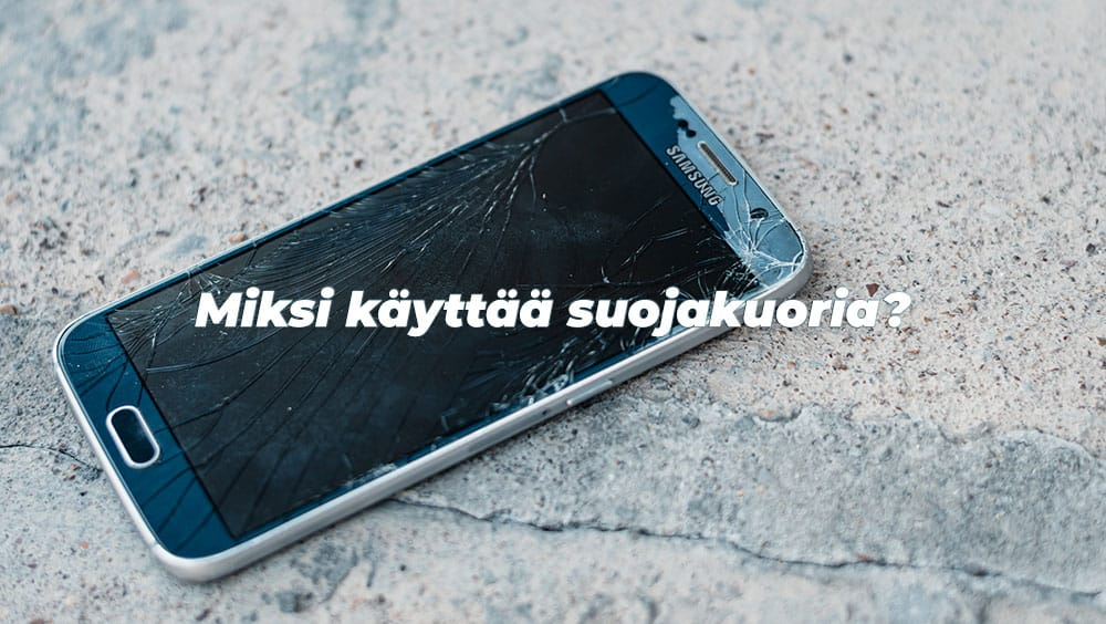 Miksi käyttää suojakuoria - TT-Kauppa.fi